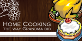 Home Cooking The Way Grandma Did