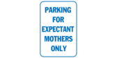 Parking for Expectant Mothers Only