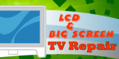 LCD Big Screen TV Repair