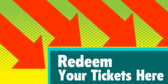 Redeem Your Tickets Here