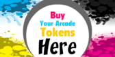 Buy Your Arcade Tokens Here