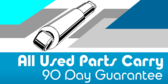 All Used Parts Carry Our Guarantee