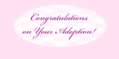 Congratulations On Your Adoption