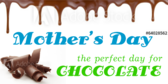 Mother's Day, Perfect for Chocolate