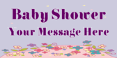 Baby Shower Your Message Here