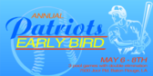 Annual Patriots Early Bird