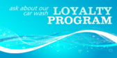 Ask About Out Loyalty Program