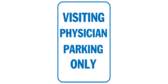 Visiting physician parking only