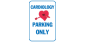 Cardiology Parking Only Sign