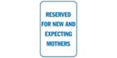 Reserved for new and expecting mothers