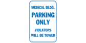 Medical bldg. Parking only violators will be towed