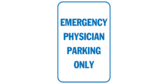 Emergency physician parking only