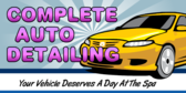 Complete Auto Detailing Your Vehicle Day Spa