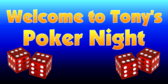 Welcome To Tony's Poker Night