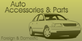 Auto Accessories And Parts Foreign & Domestic