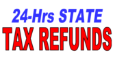 24 Hrs State Tax Refunds