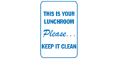 This is your lunchroom please keep it clean