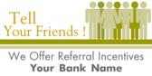 We offer Referral Incentives