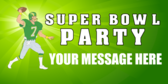 Superbowl Party Your Message