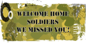 Welcome Home Soldiers We Missed You