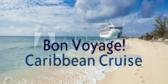 Bon Voyage! Caribbean Cruise