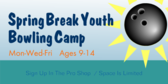 Spring Break Youth Bowling Camp
