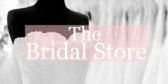 Bridal Store Name