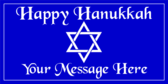 Happy Hanukkah Your Message Here