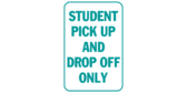 Student pick up and drop off only