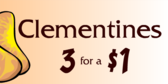 Clementine, 3 for Dollar