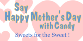 Happy Mother Day With Candy