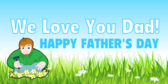 Father's Day We Love Dad Banner