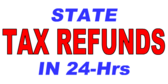 State Tax Refunds 24 Hrs