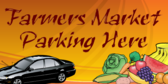 Farmers Market Parking Here
