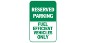 Reserved parking fuel efficient vehicles only