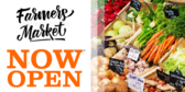 Farmers Market Now Open