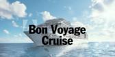 Bon Voyage Cruise