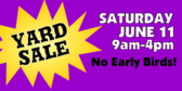 Yard Sale, No Early Birds!