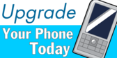 Upgrade Your Phone Today