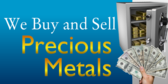 We Buy And Sell Precious Metals