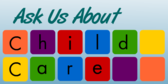 Ask Us About Child Care