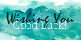 Wishing You Good Luck