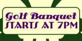 Banquet Starts at 7pm