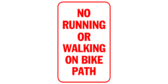 No running or walking on bike path