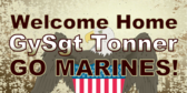 Welcome Home, Go Marines