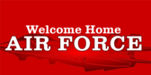Welcome Home Air Force Red