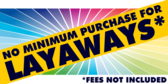 No Minimum Purchase Layaway