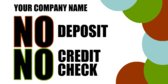 No Deposit and No Credit Check