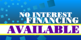 No Interest Financing Available