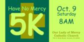 Have No Mercy 5K